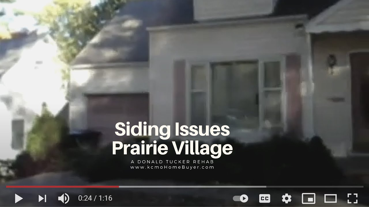 Donald Tucker Rehab:  Siding Issues in Prairie Village at kcmoHomeBuyer.com