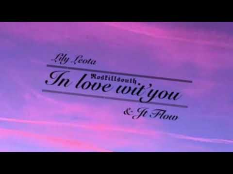 Lily Leota - I'm In Love Wit' You Ft. JT FloW