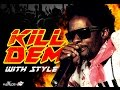 Download Gully Bop - Kill Dem With Style (Raw) Pandora Riddim - October 2015 MP3 song and Music Video