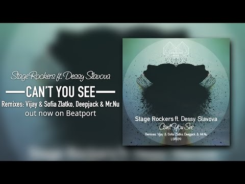Stage Rockers feat. Dessy Slavova - Can't You See (Deepjack & Mr.Nu Remix) LoveStyle Records