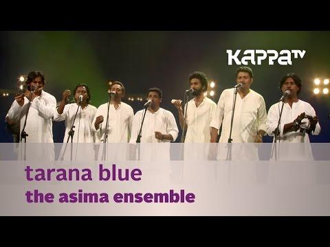 Tarana Blue - The Asima Ensemble - Music Mojo...