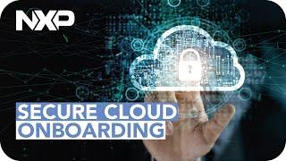 EdgeLock™ SE050 – Plug & Trust for Secure Cloud Onboarding thumbnail