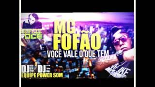 MC FOFÃO - VOCE VALE O QUE TEM (DJ LUCAS POWERSOM)