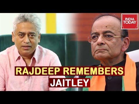 RIP Jaitley : Rajdeep Sardesai Remembers BJP Veteran Arun Jaitley