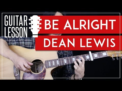 Be Alright Guitar Tutorial - Dean Lewis Guitar Lesson 🎸|Fingerpicking + Easy Chords + Guitar Cover|