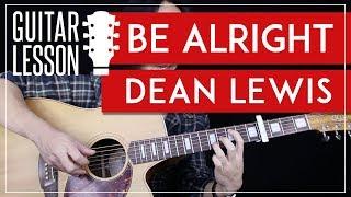 Be Alright Guitar Tutorial - Dean Lewis Guitar Lesson 🎸|Fingerpicking + Easy Chords + Guitar Cover|