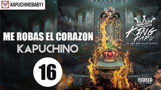 Me Robas El Corazon [Audio] - Kapuchino [Track 16]