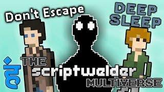 THE SCRIPTWELDER MULTIVERSE - Don't Escape 4/ Deep Sleep/ Sidereal Plexus EXPLAINED  | 2 Left Thumbs