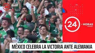 México celebra la histórica victoria ante Alemania en el Mundial de Rusia