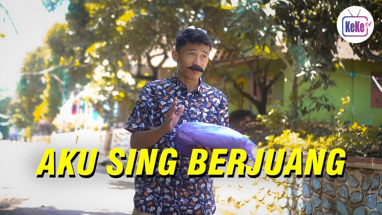 Aku Sing Berjuang | Film Pendek KeKe TV Official