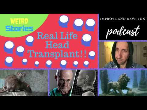 Real Life Human Head Transplant? Weird Stories