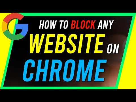 How To Block Any Website On Google Chrome