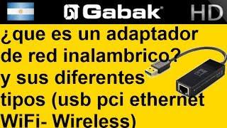 que es un adaptador de red inalambrico y sus diferentes tipos usb pci ethernet wifi wireless