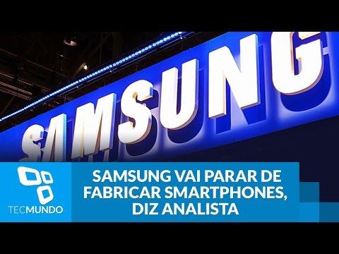 Samsung vai parar de fabricar smartphones, diz analista