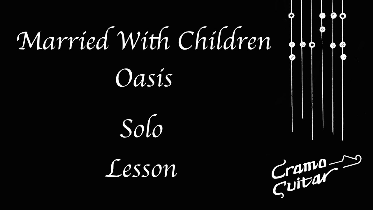 Married With Children Oasis Solo Lesson Youtube
