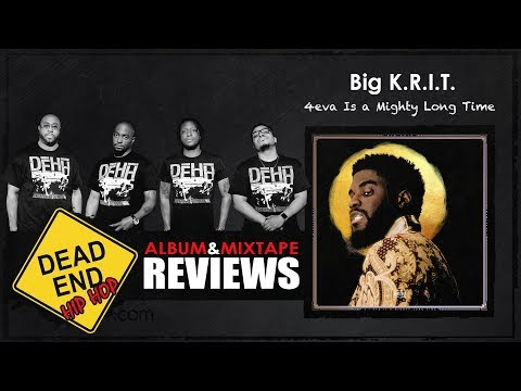 Big K.R.I.T. - 4eva Is a Mighty Long Time Album Review | DEHH