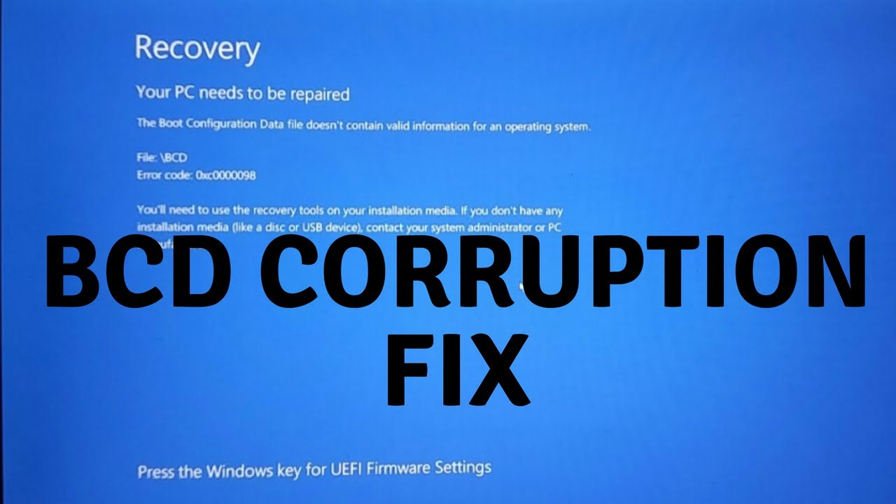 FIX FOR WINDOWS \BCD corruption error 0x0000098 BOOT RECOVERY **SOLVED