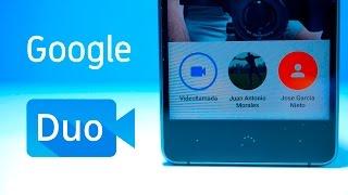 Google Duo, probamos la nueva app de videollamada en español