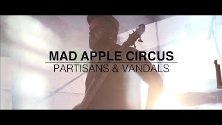 Mad Apple Circus - Partisans & Vandals (Official Video)