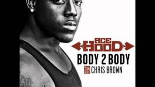 Ace Hood Feat. Chris Brown - Body 2 Body [NEW] (Lyrics)