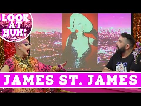James St. James: Look at Huh SUPERSIZED Pt. 1