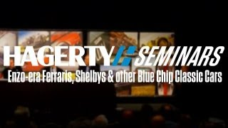 Enzo-era Ferraris, Shelbys and other Blue Chip Classic Cars   Hagerty Seminar