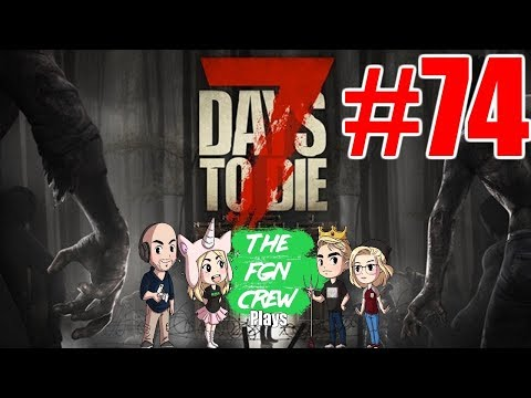 The FGN Crew Plays: 7 Days to Die #74 - Rebar Work