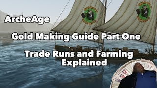 ArcheAge: Gold Making Guide Part One - Trade Runs and Farming Explained