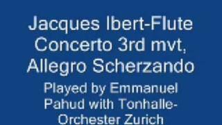 Ibert Flute Concerto 3rd mvt, Allegro Scherzando, Pahud