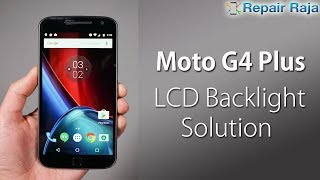 Moto G4 Plus LCD Backlight Solution