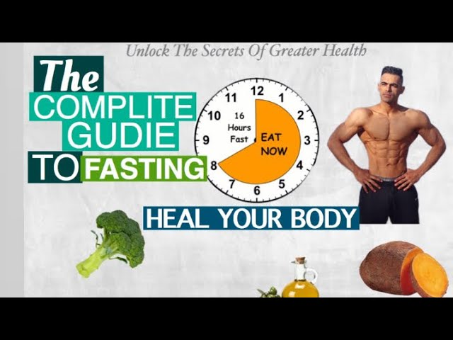 The complete Guide To Fasting ,,HEAL your Body With Fasting ,  Lose fat Build Muscle,live longer
