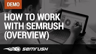 How to work with SEMrush (Overview)