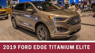 2019 Ford Edge Titanium Elite - Full Review