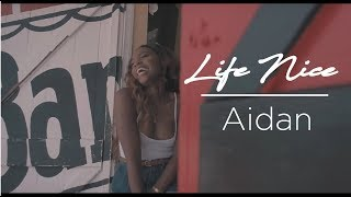 Aidan - Life Nice (Official Music Video)