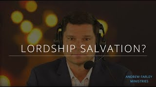 Lordship Salvation | Andrew Farley