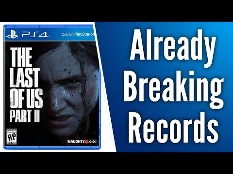 The Last Of Us Part 2 Is Already Breaking Records | Fastest Pre-Ordered PS4 Exclusive Game