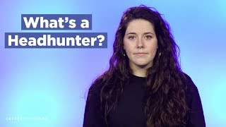What's a Headhunter? (Headhunter vs. Recruiter Explained + How a Headhunter Can Help You Find a Job)