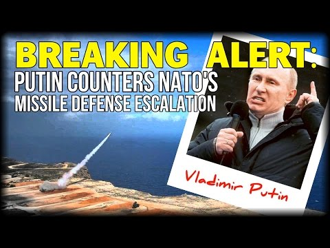 BREAKING ALERT: PUTIN COUNTERS NATO MISSILE DEFENSE ESCALATION