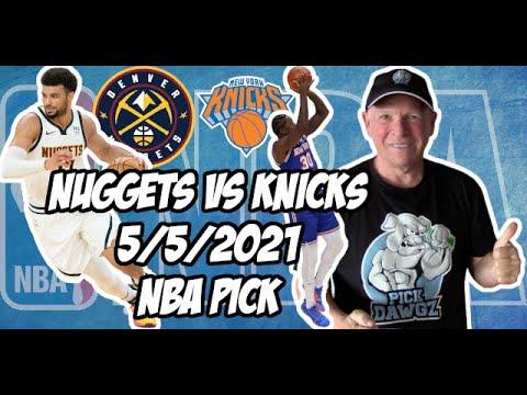 Denver Nuggets vs New York Knicks 5/5/21 Free NBA Pick and Prediction NBA Betting Tips