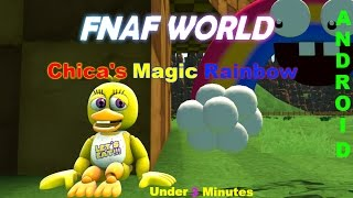 Fnaf World [Android] | Chica's Magic Rainbow Under 3 Minutes Complete