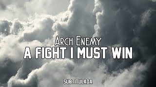 Arch Enemy A Fight I Must Win SUBTITULADA EN ESPAÑOL
