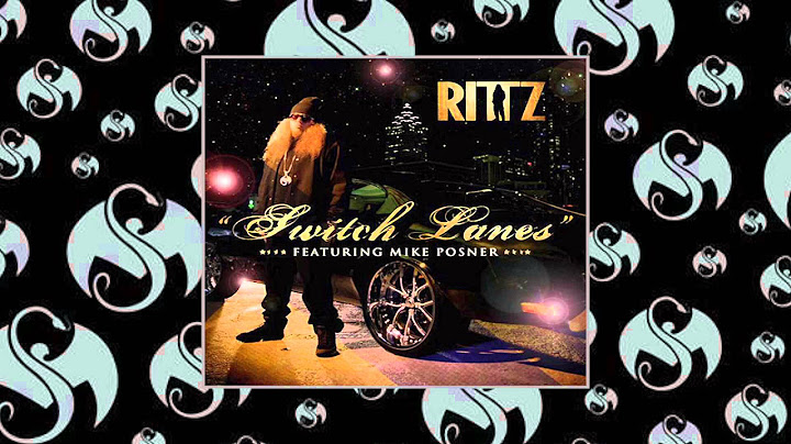 rittz  switch lanes feat mike posner  official album version
