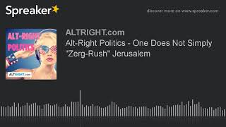 Alt-Right Politics - One Does Not Simply