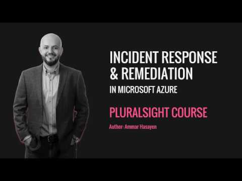 Pluralsight - Incident Response and Remediation in Microsoft Azure (with Azure Security Center)