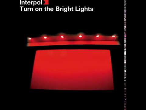Interpol - PDA ( Turn On The Bright Lights version) (The Bet