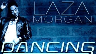 Laza Morgan - Dancing [Celebration Riddim] March 2015