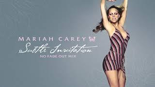 Mariah Carey - Subtle Invitation (No Fade Out Mix)