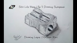 Drawing Sharpener Ep 1 | Still Life Week | Drawing Lapse | Mahnoor Rizvi