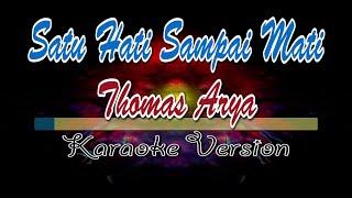 Download Mp3 Satu Hati Sampai Mati-thomas Arya-karaoke Version