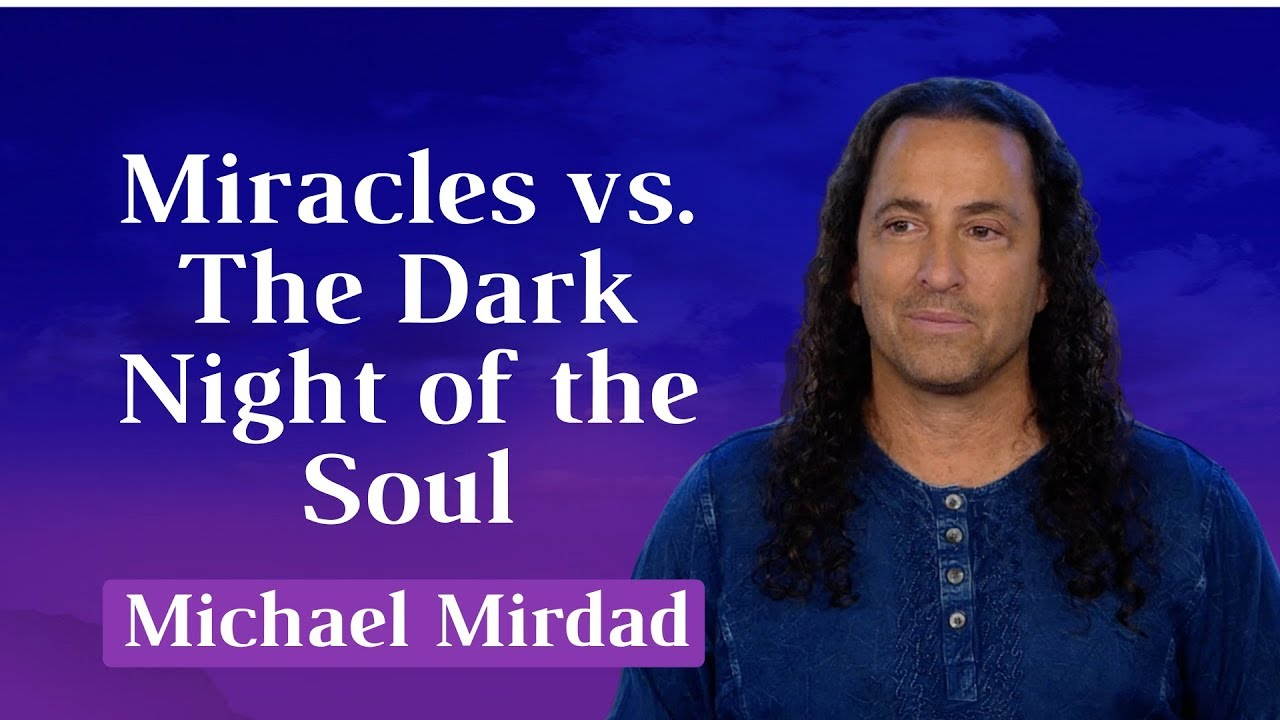 The Dark Night of the Soul - Michael Mirdad